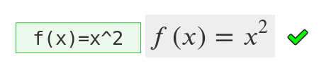 "An answer ""f(x)=x^2"" has been marked correct."